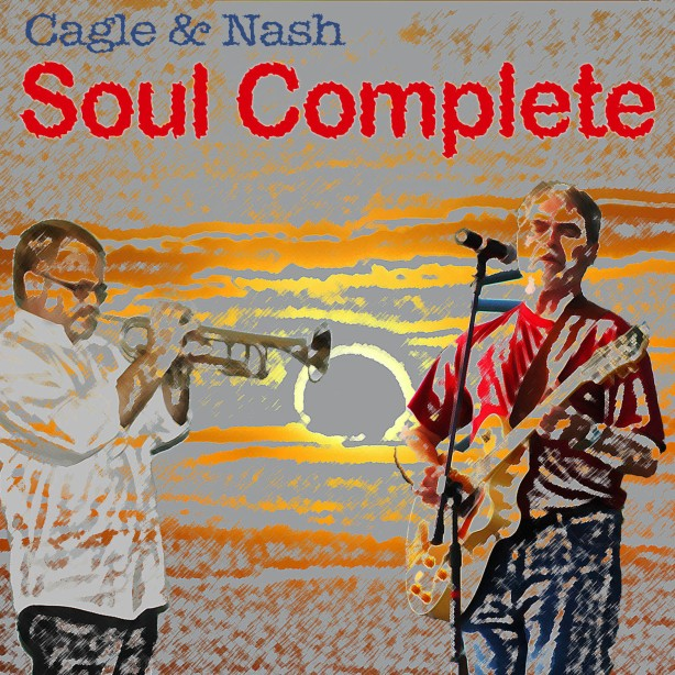 """Soul Complete"" - Cagle & Nash (scheduled for Mid February Release)"