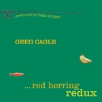Red Herring Redux - Greg Cagle